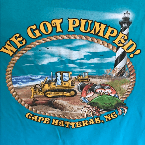 We Got pumped T-shirts - Cape Hatteras Motel